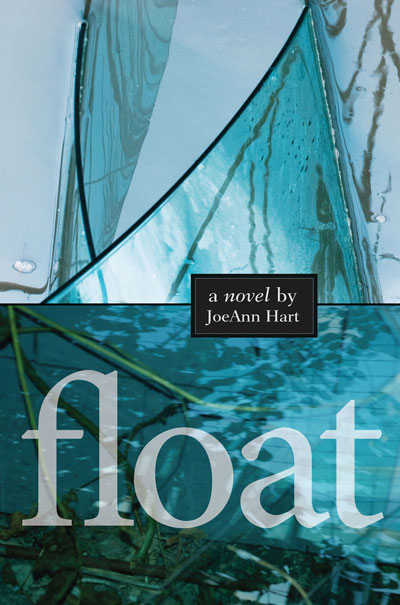 Cover of Float: A novel by JoeAnn Hart