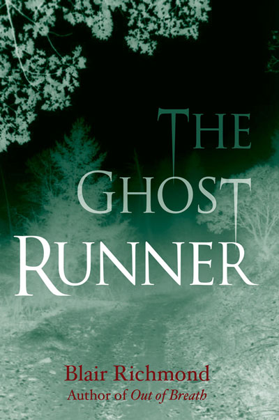 Cover of The Ghost Runner by Blair Richmond