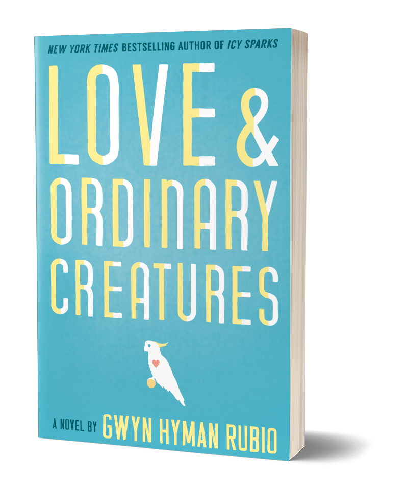 Cover of Love and Ordinary Creatures: A novel by Gwyn Hyman Rubio