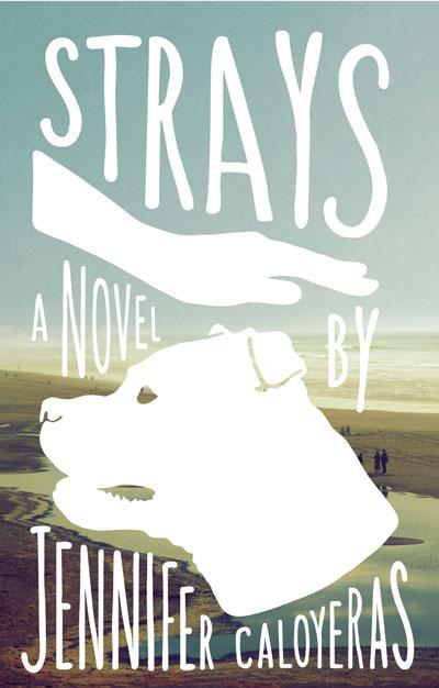 Cover of Strays: A novel by Jennifer Caloyeras